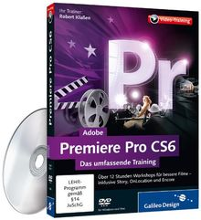 Adobe Premiere Pro CS6 - Das umfassende Training (PC+MAC)