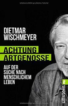 Achtung, Artgenosse!: Auf der Suche nach menschlichem Leben