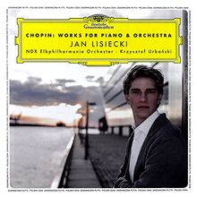 Jan Lisiecki: Chopin Works For Piano And Orchestra (PL) [CD]