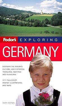 Fodor's Exploring Germany, 6th Edition (Exploring Guides, Band 6)