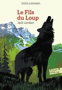 Le fils du loup/The Son of the Wolf and Other Tales of the Far North