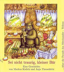 Sei nicht traurig, kleiner Bär!: Eine Geschichte über die Freude des Miteinander-Teilens (Spirituelle Kinderbücher)