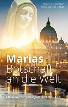 Marias Botschaft an die Welt: Marienerscheinungen und die Bibel