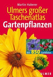 Ulmers großer Taschenatlas Gartenpflanzen