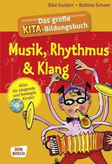 Das große Kita-Bildungsbuch Musik, Rhythmus & Klang: Alles für singende und bewegte Kinder