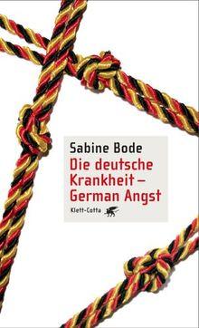 Die deutsche Krankheit - German Angst