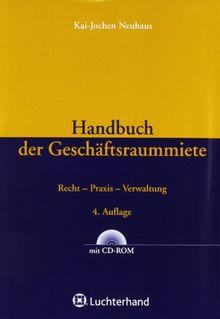 Handbuch der Geschäftsraummiete: Recht - Praxis - Verwaltung
