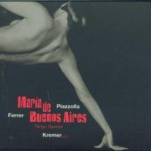 Astor Piazzolla: Maria de Buenos Aires (Oper) (Gesamtaufnahme)