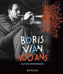 Boris Vian 100 ans, Le livre anniversaire (BEAUX LIVRES)