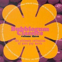 Vol. 3-Bubblegum Classics