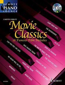 Movie Classics 1: 18 bekannte Filmmelodien. Klavier. Ausgabe mit CD. (Schott Piano Lounge)