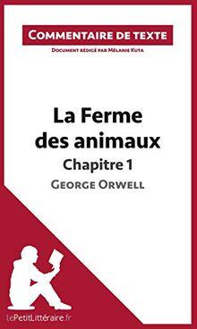 La Ferme des animaux de George Orwell - Chapitre 1: Commentaire de texte (LEPETITLITTERAIRE.FR)