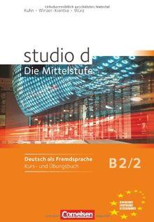 studio d - Die Mittelstufe: B2: Band 2 - Kurs- und Übungsbuch: Mit Lerner-Audio-CDs mit Hörtexten des Übungsteils: Europäischer Referenzrahmen: B2