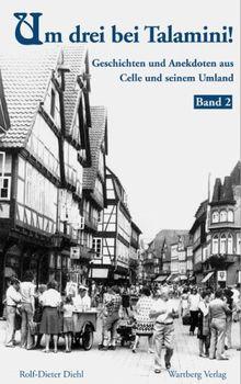 Um drei bei Talamini - Neue Geschichten und Anekdoten aus Celle und seinem Umland 02