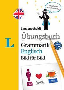 Langenscheidt Übungsbuch Grammatik Englisch Bild für Bild - Das visuelle Übungsbuch für den leichten Einstieg (Langenscheidt Übungsbuch Grammatik Bild für Bild)