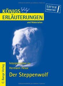 Königs Erläuterungen und Materialien: Interpretation zu Hermann Hesse. Der Steppenwolf