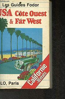 U.S.A : Côte Ouest et Far West, Californie, Oregon, Washington, Nevada (Les Guides Fodor)