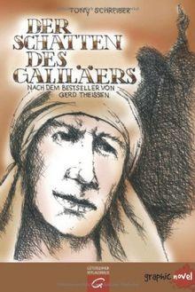 Der Schatten des Galiläers: nach dem Bestseller von Gerd Theißen
