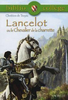 Lancelot Ou Le Chevalier De La Charette (Biblio College)