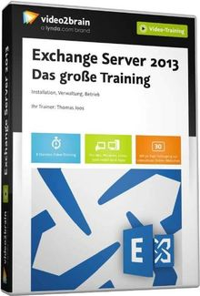 Exchange Server 2013 - Das große Training