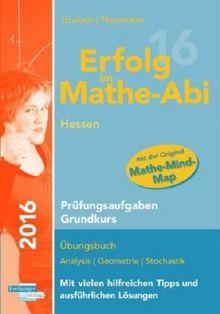 Erfolg im Mathe-Abi 2016 Hessen Prüfungsaufgaben Grundkurs: mit der Original Mathe-Mind-Map