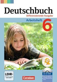 Deutschbuch - Differenzierende Ausgabe: 6. Schuljahr - Arbeitsheft mit Lösungen und Übungs-CD-ROM