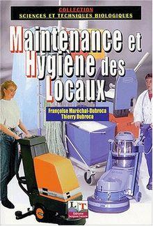 Maintenance et hygiène des locaux : Les techniques de la propreté (Sciences Appliq)
