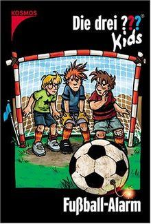 Die drei ???-Kids, Band 26: Fußball-Alarm