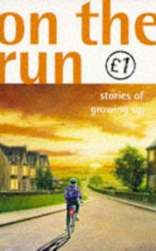 On the Run: Stories of Growing Up (Quids for Kids S.)