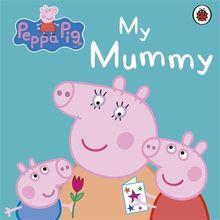 Peppa Pig: My Mummy