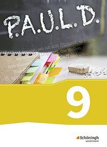 P.A.U.L. D. - Persönliches Arbeits- und Lesebuch Deutsch - Für Gymnasien und Gesamtschulen: Schülerbuch 9