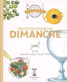 Recettes Pour Le Dimanche De Camille Le Foll