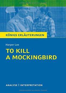 Königs Erläuterungen: To Kill a Mockingbird von Harper Lee.: Textanalyse und Interpretation mit ausführlicher Inhaltsangabe und Abituraufgaben mit Lösungen