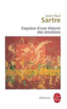 Esquisse d'une théorie des émotions (Le Livre de Poche)