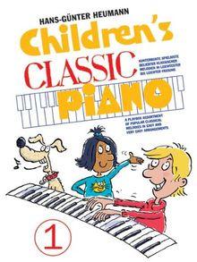 Children's Classic Piano 1. Kunterbunte Spielkiste beliebter klassischer Melodien in leichtester bis leichter Fassung: Kunterbunte Spielkiste beliebter klassischer Melodien in leichter Fassung