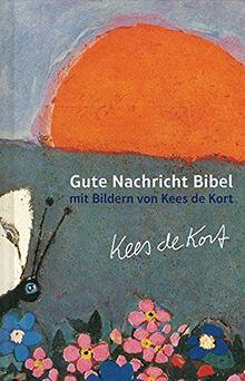 Gute Nachricht Bibel mit Bildern von Kees de Kort: Ohne die Spätschriften des Alten Testaments