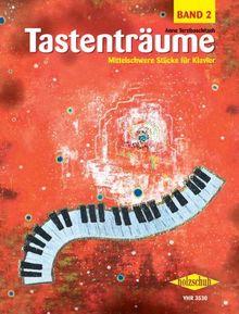 Tastenträume Band 2: Mittelschwere Stücke für Klavier