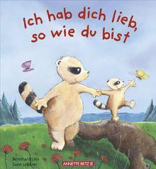 Ich Hab Dich Lieb So Wie Du Bist Von Bernhard Lins