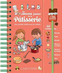 Le Larousse Junior de la pâtisserie : Des recettes faciles pour les enfants !
