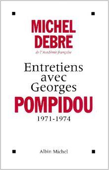 Entretiens Avec Georges Pompidou, 1959-1974 (Memoires - Temoignages - Biographies)