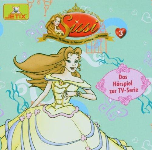 Sissi Hörspiel Vol.3 von die Prinzessin Sissi