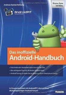 Das inoffizielle Android-Handbuch: In Zusammenarbeit mit AndroidPIT, dem größten deutschsprachigen Android-Forum!