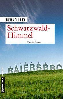 Schwarzwald-Himmel: Oskar Lindts elfter Fall (Kriminalromane im GMEINER-Verlag)