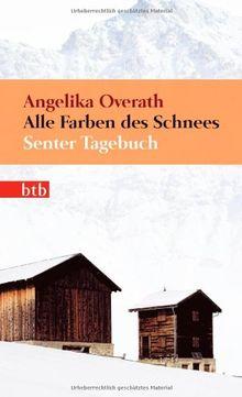 Alle Farben des Schnees: Senter Tagebuch (Das Besondere Taschenbuch)