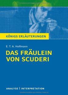 Das Fräulein von Scuderi: Textanalyse und Interpretation mit ausführlicher Inhaltsangabe und Abituraufgaben mit Lösungen