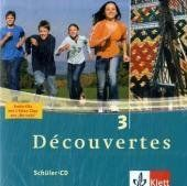 Découvertes 3. Schüler-CD: Französisch als 2. Fremdsprache oder fortgeführte 1. Fremdsprache. Gymnasium: TEIL 3