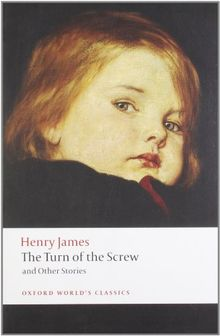 Turn of the Screw and Other Stories (Oxford World's Classics)