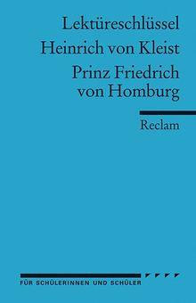 Lektüreschlüssel für Schüler: Heinrich von Kleist: Prinz Friedrich von Homburg