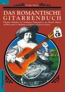 Das romantische Gitarrenbuch, m. je 1 CD-Audio, Tl.1: Populäre Melodien von berühmten Komponisten aus Barock, Klassik und Romantik in Tabulatur und Noten mit Gitarren-Duos: BD 1