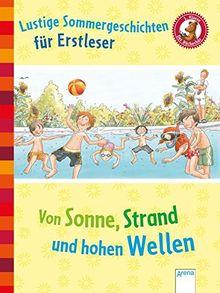 Lustige Sommergeschichten für Erstleser: Von Sonne, Strand und hohen Wellen. Der Bücherbär